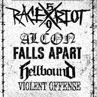 Race Riot  Alcon  Falls Apart  Hellbound  Violent Offence