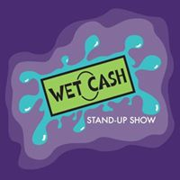 Wet Cash Comedy