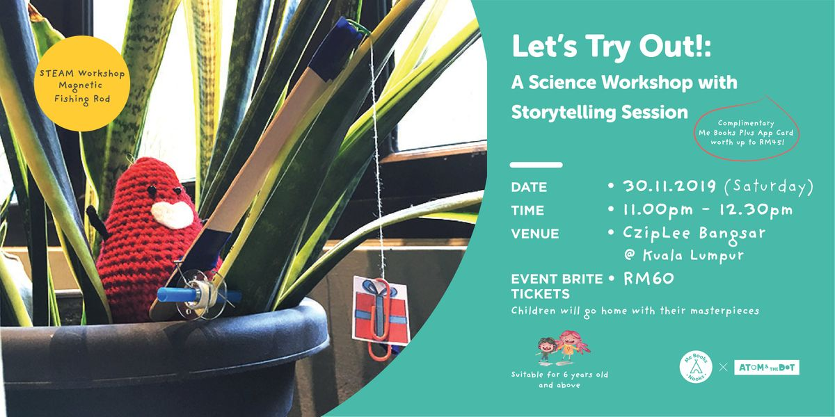 Lets Tryout A Science Workshop with Storytelling SessionCzipLee Bangsar