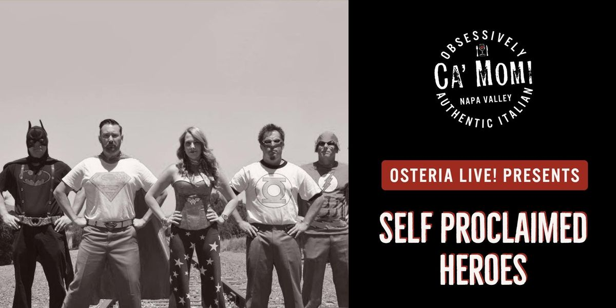 Osteria Live Presents Self Proclaimed Heroes