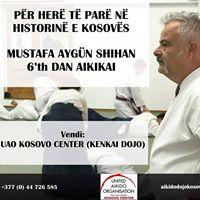Mustafa AYGN 6 DAN Aikikai Shihan Seminar in Uao Kosovo Center