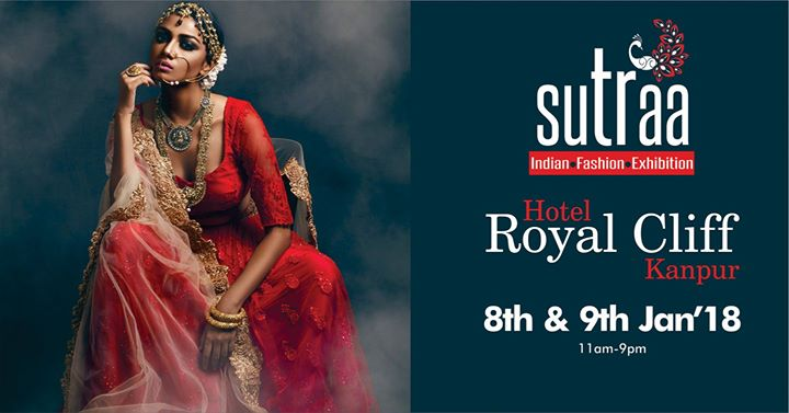SUTRAA  The INDIAN FASHION EXHIBITION - KANPUR