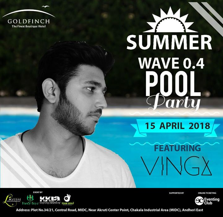 VINGX At Goldfinch Hotel Summer Wave 0.4 Pool Party 15th APRIL 2018