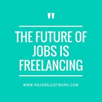 The Future of Jobs is Freelancing