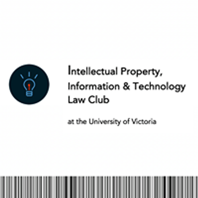 UVic Intellectual Property, Information and Technology Law Club