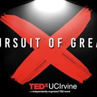 TEDxUCIrvine Presents The Pursuit of Greatness