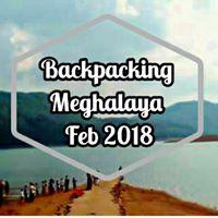 Backpacking Meghalaya Feb 2018.