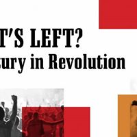 Whats Left A Century in Revolution