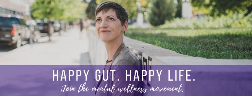 Happy Gut Happy Life Join the Mental Wellness Movement