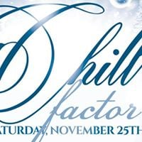 Chill Factor Xii - Annual Thanksgiving Partying Experience