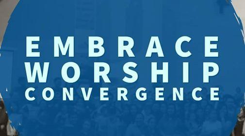 Embrace- Worship Convergence