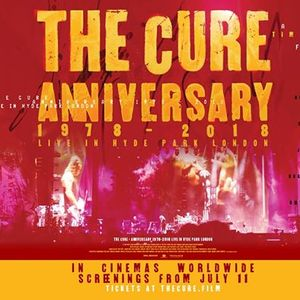 The Cure  Anniversary 1978 - 2018  Live in Hyde Park