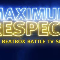 Live Stream Maximum Respect 18 - The Beatbox Battle TV Show