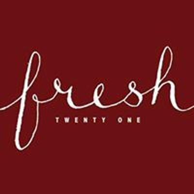 Fresh Twenty One