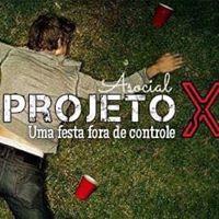 Projeto x - A FESTA  FORA DO CONTROLE