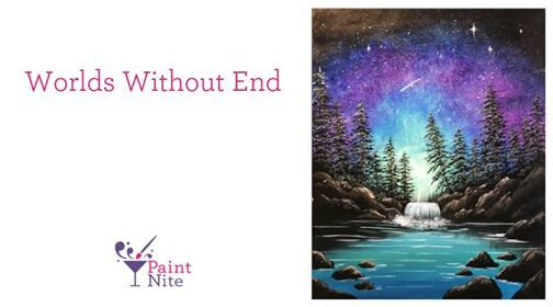 Paint Nite Halifax - Worlds Without End