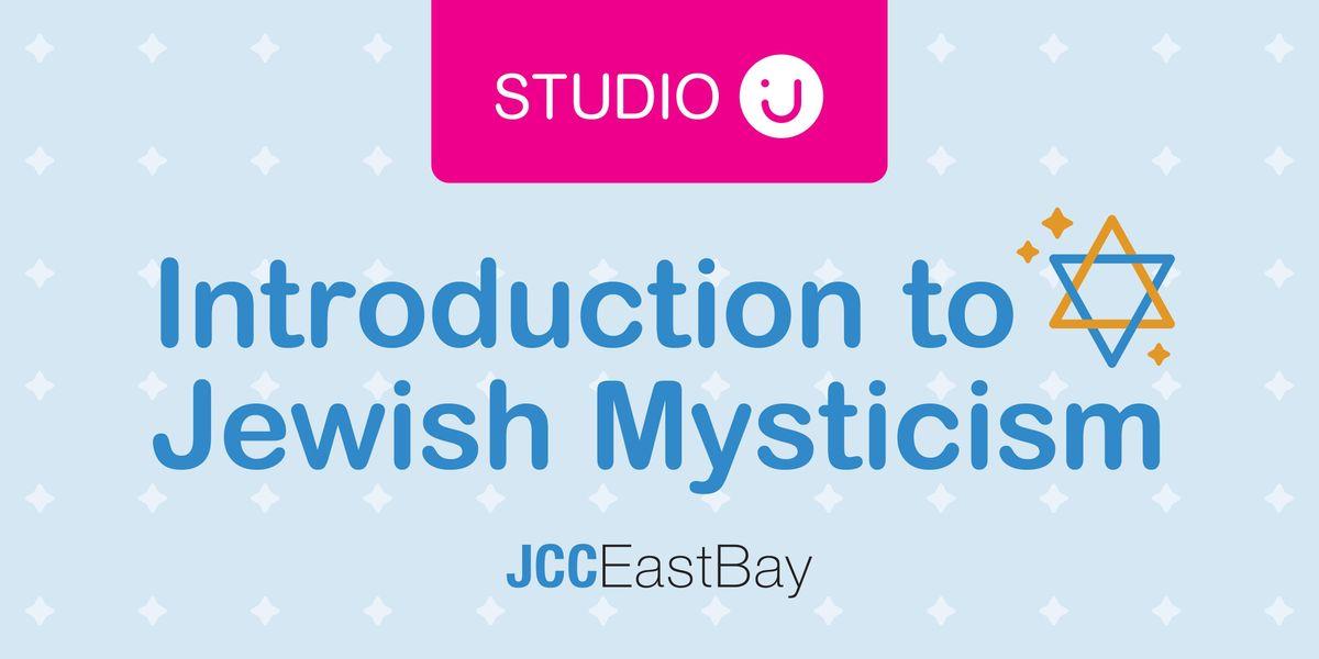 STUDIO J Introduction to Jewish Mysticism with Lorelai Kude - SESSION 2