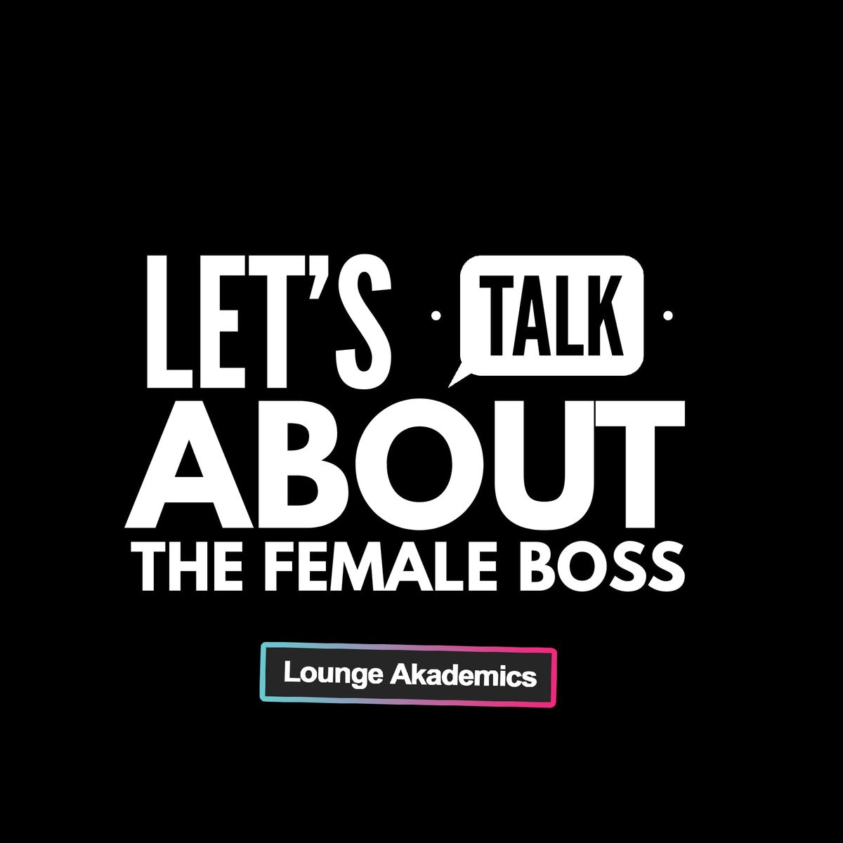 Lets Talk About the Female Boss