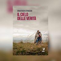 Presentazione del libro &quotIl cielo delle verit&quot di Anastasia Stracchi.