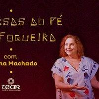 Conversas ao P da Fogueira com Regina Machado