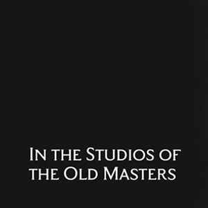 Workshop In the Studios of the Old Masters
