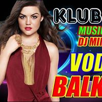 Vodka Mix Balkan Party  Klub Koprivnica