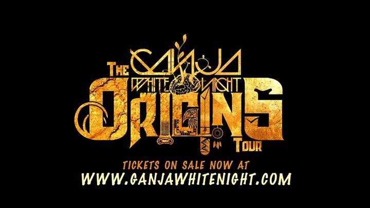 Ganja White Night The Origins Tour w Opiuo Dirt Monkey  more