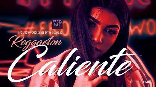 Reggaeton Caliente at Top Six Friday 18.1. Girls free till 0030