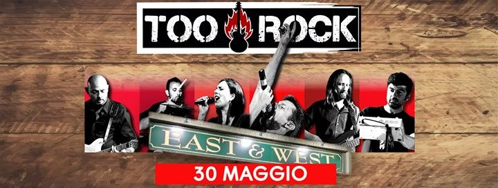TOO ROCK Live a East & West