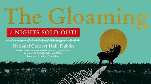 SOLD OUT The Gloaming - National Concert Hall Dublin -Night 4