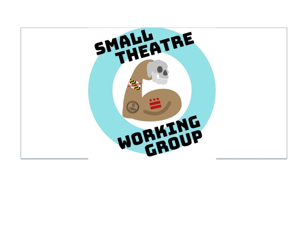 Small Theatre Working Group First Quarterly Meetup and Sign Up at