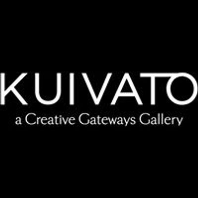 Kuivato, A Creative Gateways Gallery