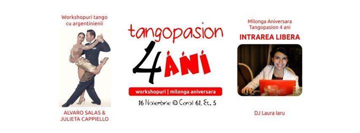 Tangopasion 4 ani Milonga Aniversara si workshopuri tango