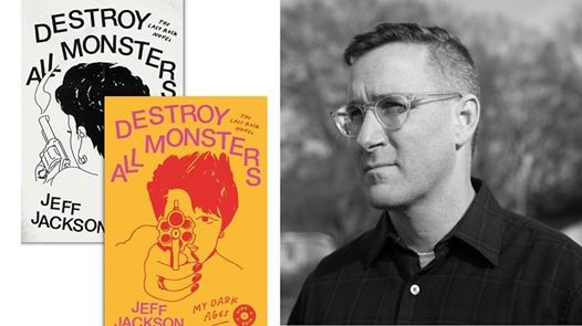Author Salon with Jeff Jackson re. Destroy All Monsters