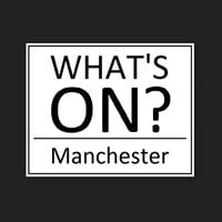 What's ON?- Manchester