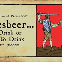 Bard Unbound presents Shakesbeer To Drink or Not to Drink