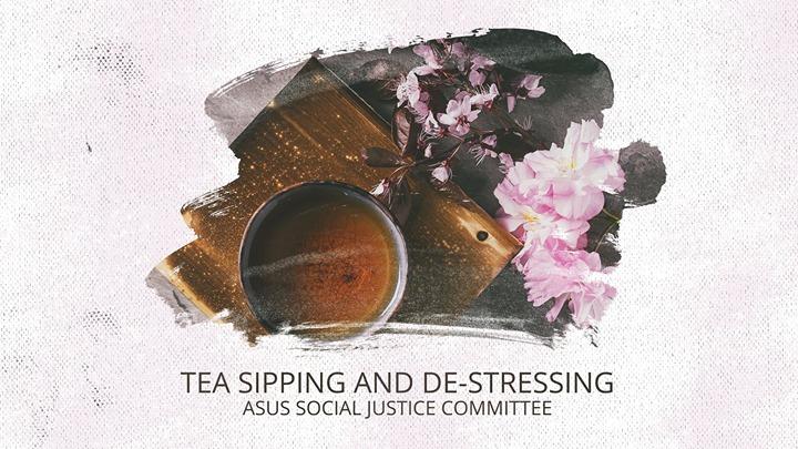 Social Justice Tea Sipping & De-Stressing