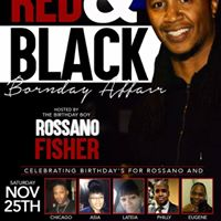 Rossano 7TH ANNUAL RED And BLACK BORNDAY CELEBRATION