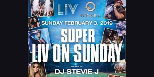 Opera Presents LIV ON SUNDAY Big Game Weekend  Sunday 02.03.19