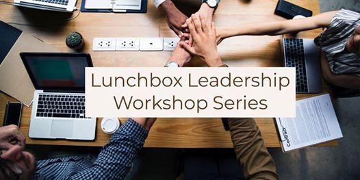 Lunchbox Leadership Workshop Series