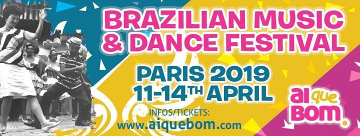 Ai Que Bom #9 - Brazilian Dance and Music Festival in Paris at Paris