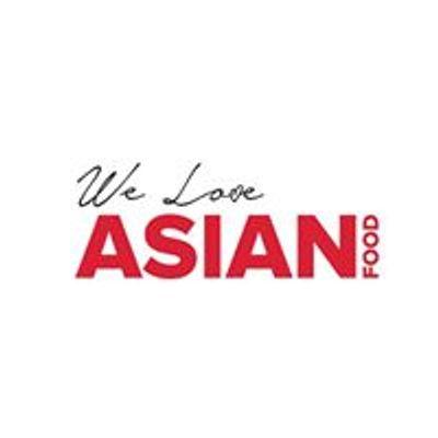 We Love Asian Food