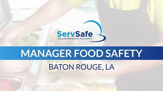 Baton Rouge, La ServSafe Manager Food Safety Class and Exam at Baton ...