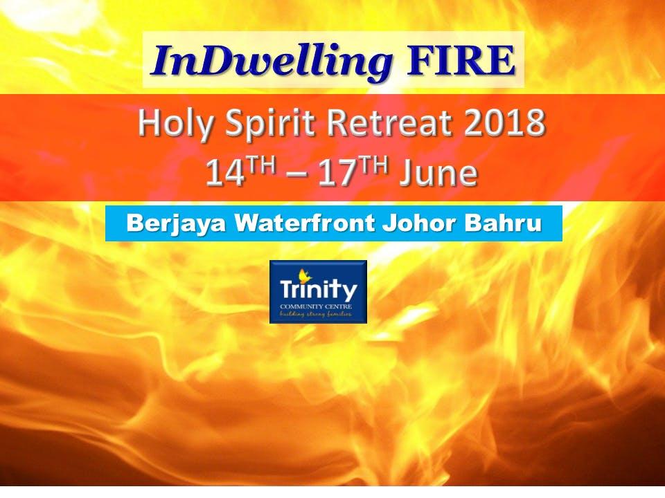 Holy Spirit Retreat 2018 (Indwelling Fire)