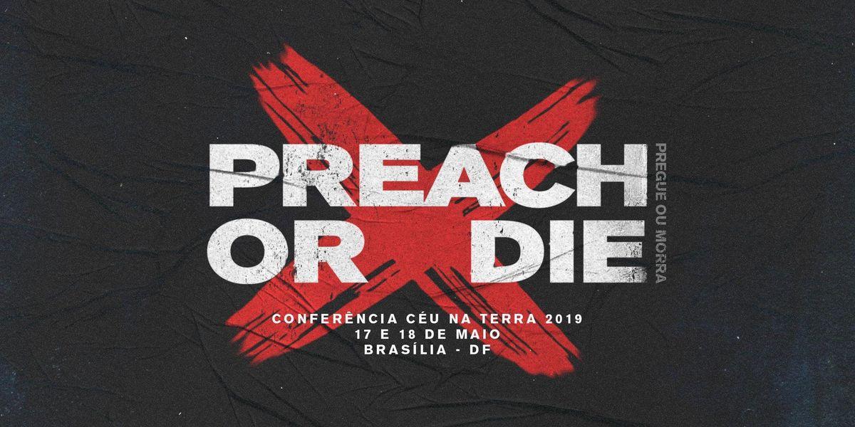 Conferncia Cu na Terra - Preach or Die