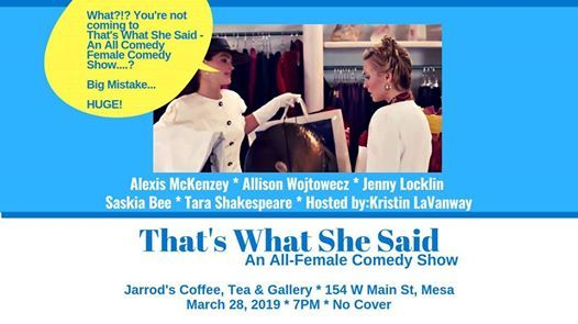 Thats What She Said - An All Female Comedy Show