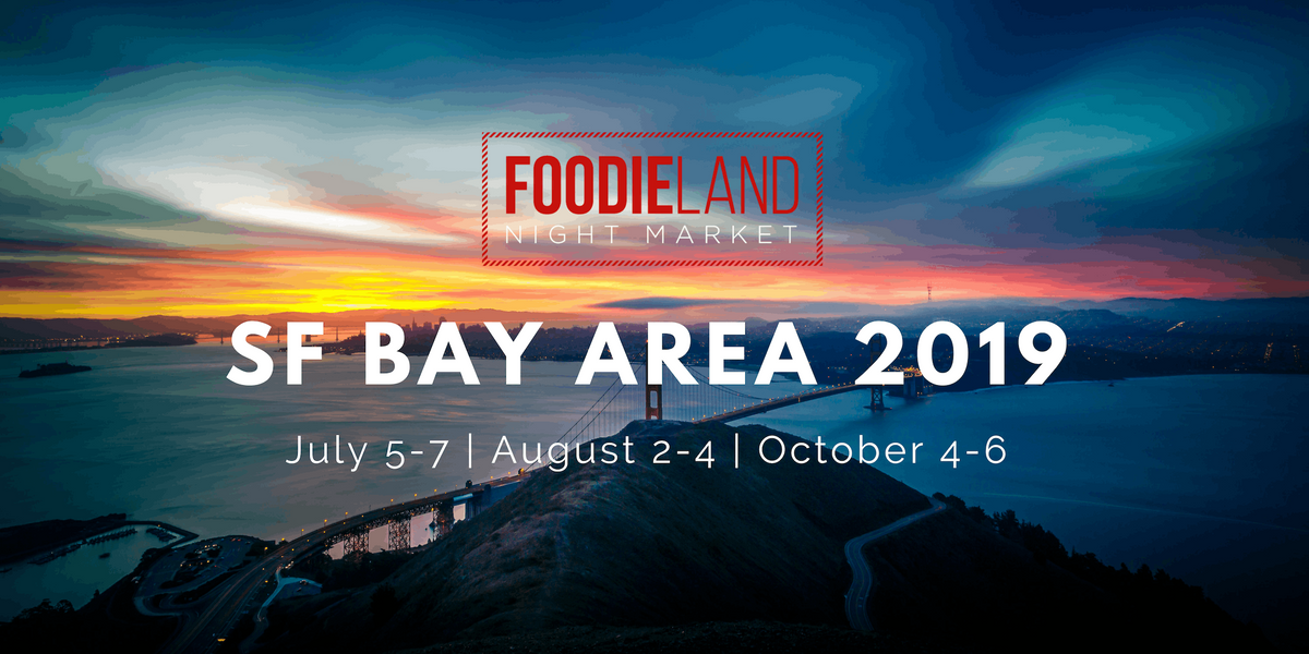 FoodieLand Night Market - SF Bay Area (August 2-4) at Golden