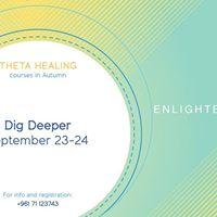 Theta Healing Dig Deeper