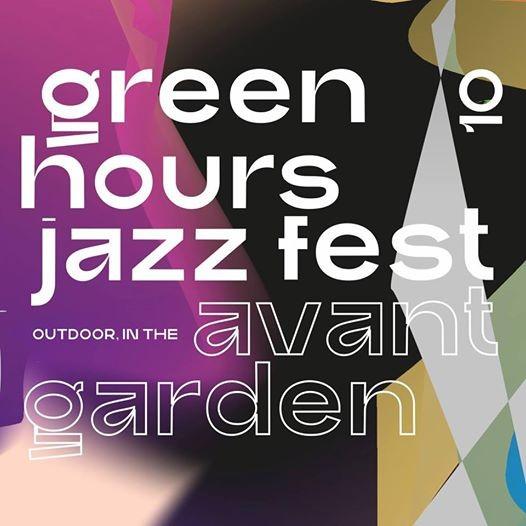 Green Hours JAZZ Fest - X