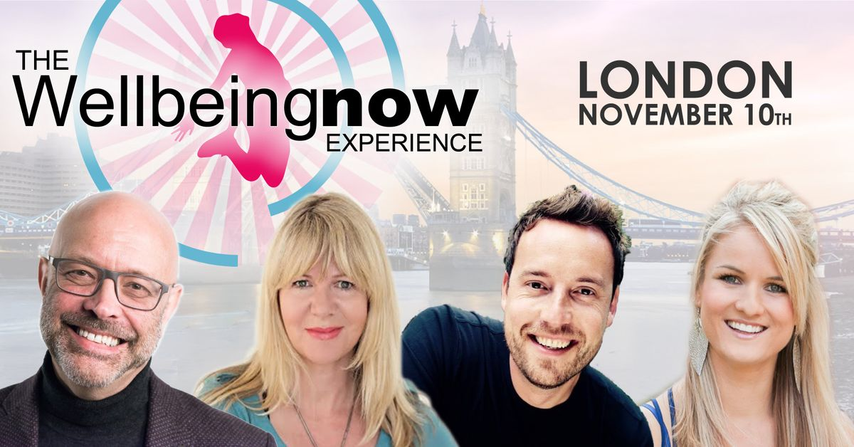 The Wellbeing Now Experience LONDON